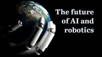 The future of AI and robotics